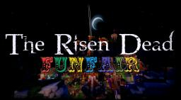 The Risen Dead: FunFair / Minigame [1.6.4] Minecraft Project