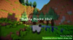 [1.7.4/Snapshots :D] Bubbly Blocks [8x] Minecraft Texture Pack