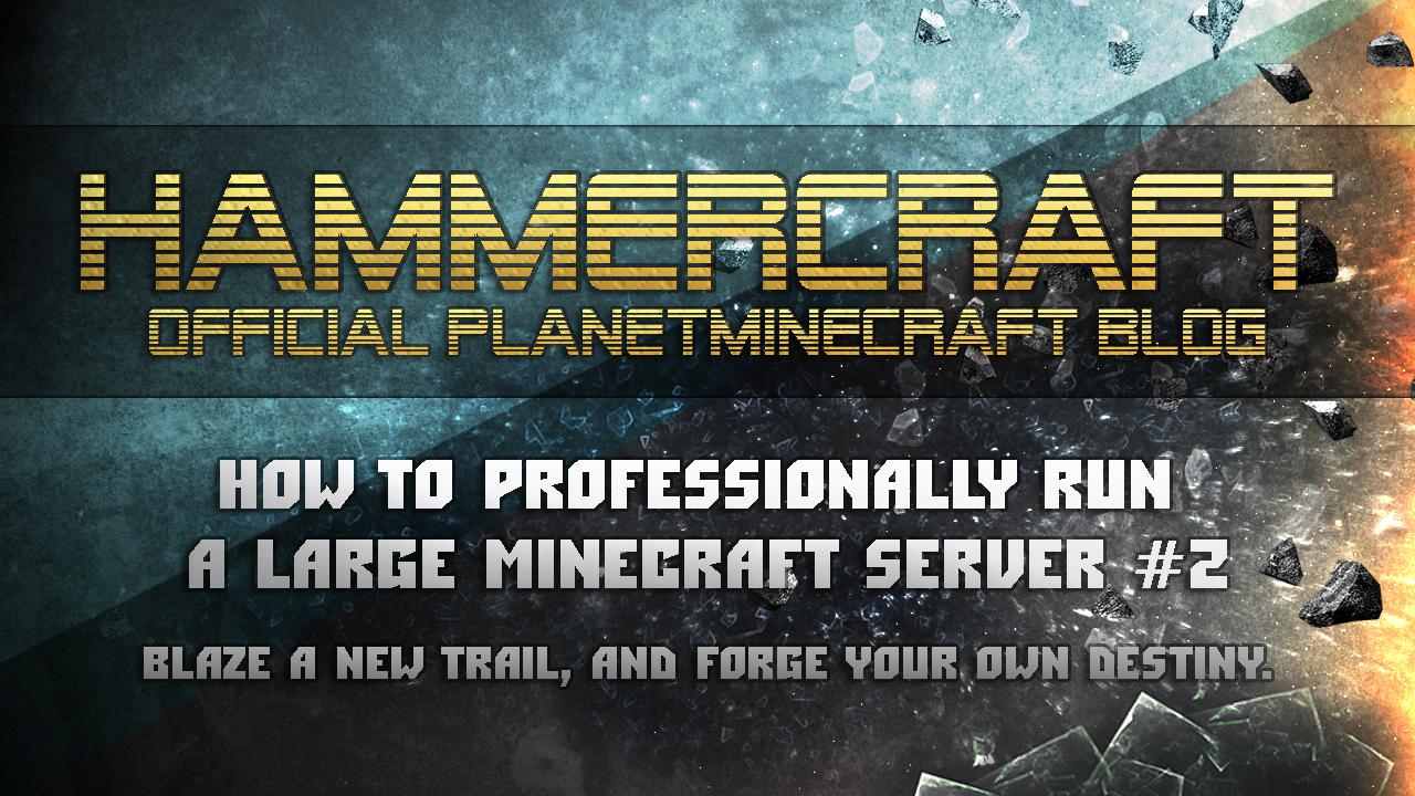 How to professionally run a large Minecraft server #2 Minecraft Blog