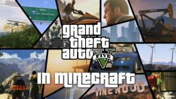 GTA V in Minecraft! Map download soon! ***NEW INFO*** Minecraft Map & Project