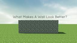 What makes a plain wall look better? [My 1st Pop Reel :D] Minecraft Blog Post