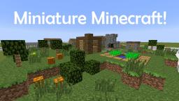 Minecraft in Miniature! Minecraft Map & Project