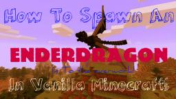 [[How To Spawn The Ender Dragon Into The Overworld]]{In Vanilla Minecraft}(NO MODS!!)[POP REEL!] Minecraft Blog