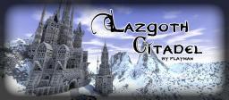 Lazgoth Citadel Minecraft Map & Project