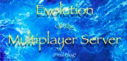 Evolution of the Multiplayer Server (My Final Blog) Minecraft Blog