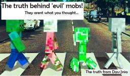 The truth behind ?evil? mobs... Minecraft Blog Post