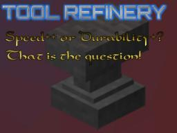 [1.6.4] [Forge] Tool Refinery - Upgrade Tools in a Flash! Minecraft Mod