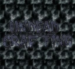 [1.6.4] Undead Crafting V0.2 Alpha
