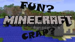 Minecraft Fun or Crap Minecraft Blog Post