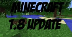 What will be in the 1.8 Update Minecraft Blog