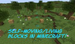 Living/Self-Moving Blocks [No Mods] Minecraft Blog Post