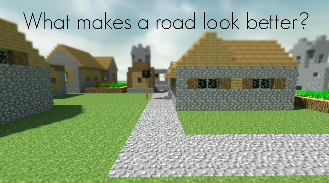 What Makes A Plain Road Look Better Sequence Minecraft Blog