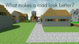 What makes a plain road look better? [Sequence] Minecraft