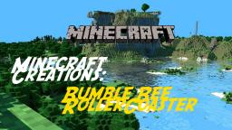BumbleBee : A Minecraft Rollercoaster ( HUGE ) Minecraft Project