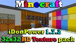iDonPower 32x32 HD Texture pack ( 1.7.2 + ) Minecraft Texture Pack