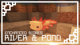 Enhanced Biome: River & Pond Minecraft Texture Pack