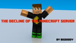 Decline of the Minecraft Server Minecraft