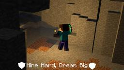 Minecraft Background: Mine Hard, Dream Big Minecraft Map & Project