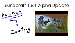 Minecraft 1.8.1 Alpha- Whats up? Minecraft Blog