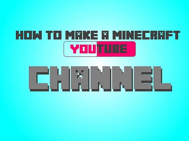How to start off a minecraft youtube channel minecraft blog for How to start a craft blog