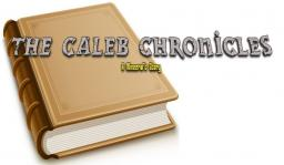 The Caleb Chronicles (Chapter 1)