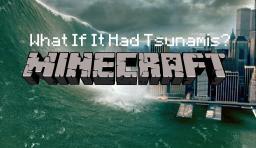 What If Minecraft Had Tsunamis? Minecraft