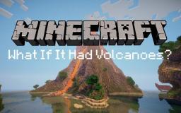 What If Minecraft Had Volcanoes? Minecraft Blog