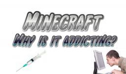 Why Is Minecraft Addicting? Minecraft Blog Post