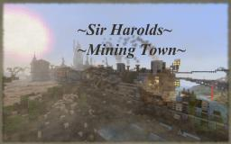 ~Sir Harold ~ Mining Town~ Minecraft Map & Project