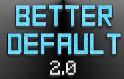Better Default Resource Pack 2.0 (1.7.5) Minecraft Texture Pack