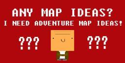 Any Adventure Map Ideas? Minecraft Blog