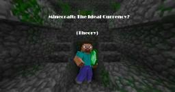 Minecraft Emeralds = Ideal Currency?! (Theory) Minecraft