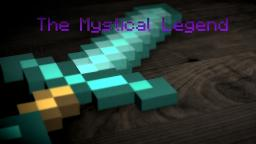 The Mystical Legend..... Minecraft