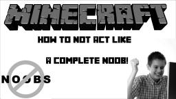 How To Not Be A Noob Minecraft Blog