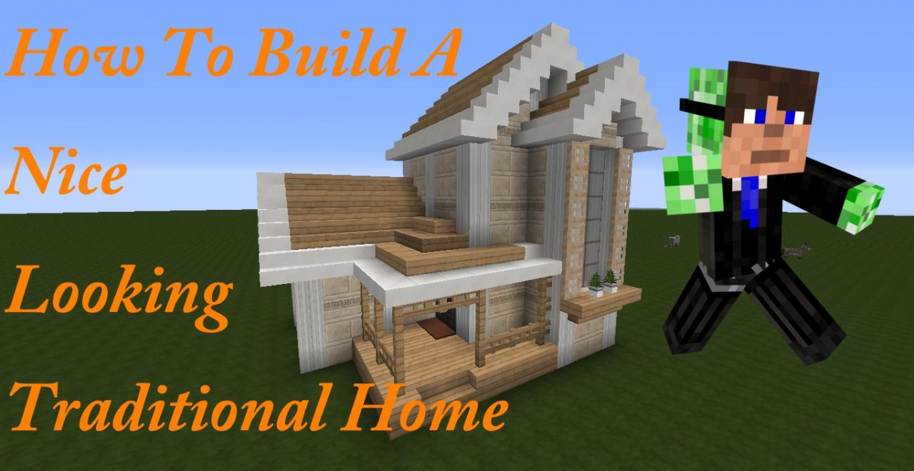 How To Build A Nice Looking Traditional Home | Part 2 Minecraft Blog