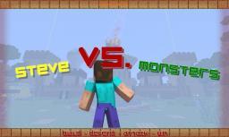 Steve vs. Monsters Minecraft Map & Project