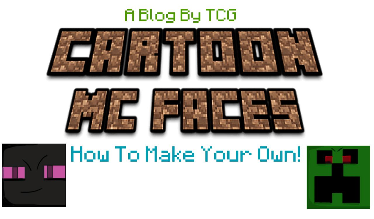 Tutorial How To Create Your Own Minecraft Face Minecraft