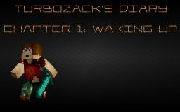 Turbozack's Diary: Chapter 1: Waking up Minecraft Blog