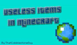 Most Useless Things In Minecraft [IN MY OPINION!] Minecraft Blog