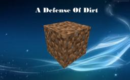 A Defense of Dirt Minecraft Blog Post