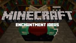 My Enchantment Ideas Minecraft Blog Post