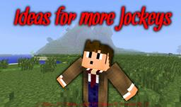 Ideas for more Jockeys in Minecraft Minecraft Blog Post