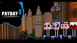 [ADV][1.7.4]...PAYDAY 2 ENDGAME... SP/4 Player Co-Op, Animated Texture Pack, Custom Sounds, 7 Playable Heists,20+ Achievements,1-3 hours gameplay sequal to Payday The Minecraft Heist! Minecraft Map & Project