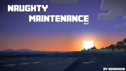 NaughtyMaintenance [Ultimate Maintenance Plugin!] 1.6.4 + Compatible Minecraft Mod