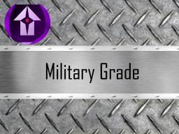 Military Grade WIP