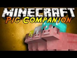 [1.7.10/1.7.2] [Forge] Pig Companion Mod by SimJoo