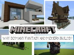 Why am I seeing so many fantasy and modern builds?? Minecraft Blog Post