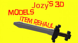 Jozy's 3D Models (Item rehaul!) Beta Minecraft Texture Pack