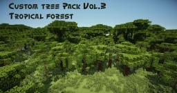 Custom tree pack Vol.2 Tropical Forest Minecraft Project
