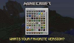 Whats your favorite Minecraft version? (Update) Minecraft Blog Post